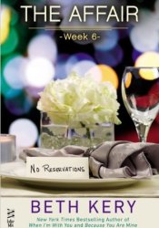 The Affair: Week 6 - No Reservations (The Affair, #6) Pdf Book