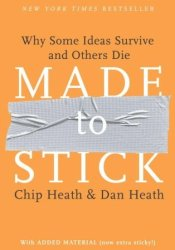Made to Stick: Why Some Ideas Survive and Others Die Pdf Book