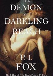 The Demon of Darkling Reach (The Black Prince Trilogy, #1) Pdf Book