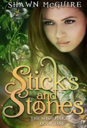 Sticks and Stones (The Wish Makers, #1) Pdf Book