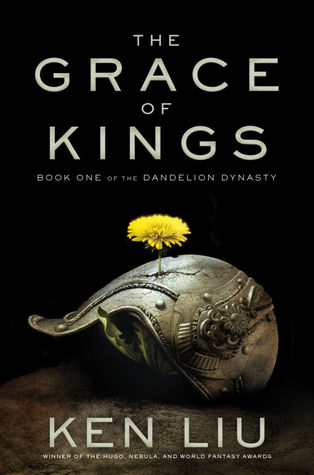 The Grace of Kings (The Dandelion Dynasty, #1)