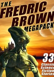 The Fredric Brown MEGAPACK ®: 33 Classic Science Fiction Stories Pdf Book