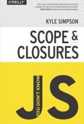 You Don't Know JS: Scope and Closures (You Don't Know JS, #2) Book Pdf