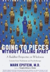 Going to Pieces Without Falling Apart: A Buddhist Perspective on Wholeness Pdf Book