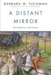 A Distant Mirror:  The Calamitous 14th Century Pdf Book
