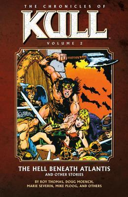 The Chronicles of Kull, Vol. 2: The Hell Beneath Atlantis and Other Stories
