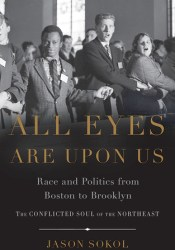 All Eyes are Upon Us: Race and Politics from Boston to Brooklyn Pdf Book