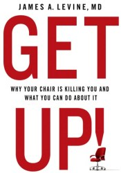 Get Up!: The Dire Health Consequences of Sitting and What We Can Do About It Pdf Book