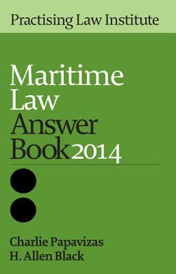 Maritime Law Answer Book 2014
