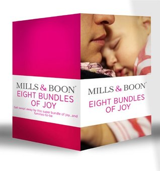 Eight Bundles of Joy: Outback Baby Miracle / Marriage for Baby / The Duke's Baby / The Rancher's Doorstep Baby / Her ... Daddy on Call / The Midwife's Little Miracle