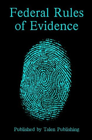 """Federal Rules of Evidence (The """"Essential Law School"""" Series)"""