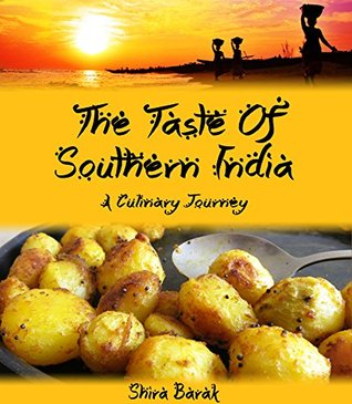 Indian Food Cookbook:The Taste of Southern India: A culinary journey through recipes and landscapes (culinary journey cookbooks Book 2)