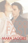 In Too Fast (Roommates Trilogy, #2)