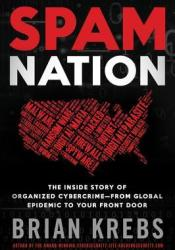 Spam Nation: The Inside Story of Organized Cybercrime — from Global Epidemic to Your Front Door Pdf Book