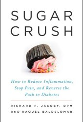 Sugar Crush: How to Reduce Inflammation, Stop Pain, and Reverse the Path to Diabetes Pdf Book