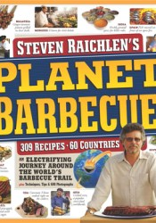 Planet Barbecue!: 309 Recipes, 60 Countries Pdf Book