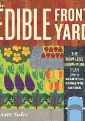 The Edible Front Yard: The Mow-Less, Grow-More Plan for a Beautiful, Bountiful Garden Pdf Book