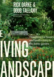 The Living Landscape: Designing for Beauty and Biodiversity in the Home Garden Pdf Book