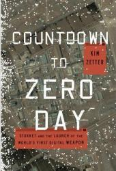 Countdown to Zero Day: Stuxnet and the Launch of the World's First Digital Weapon Book Pdf