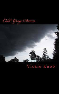 Book Review: Cold Gray dawn by Vickie Knob | Mboten