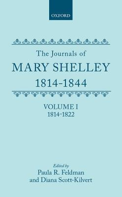 The Journals of Mary Shelley: Part I: 1814-July 1822