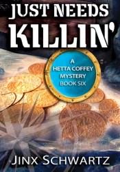 Just Needs Killin' (Hetta Coffey Mystery, #6) Pdf Book