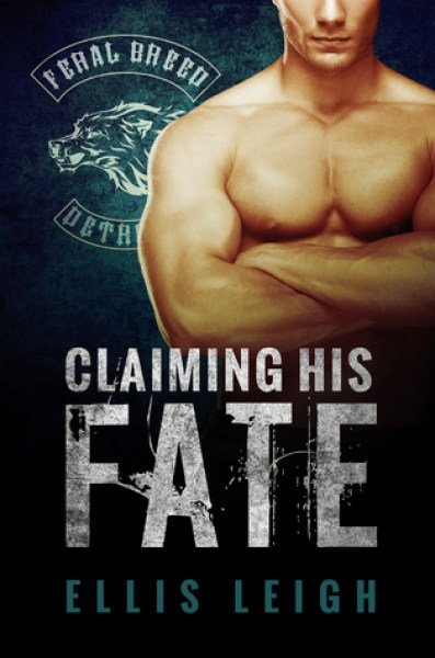 Claiming His Fate (Feral Breed Motorcycle Club, #1)-Ellis Leigh
