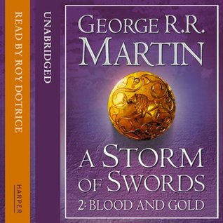 A Storm of Swords: Blood and Gold (Part Two) (A Song of Ice and Fire, #3)