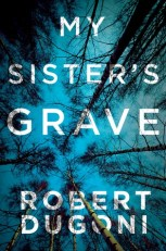 Cover - My Sister's Grave by Robert Dugoni