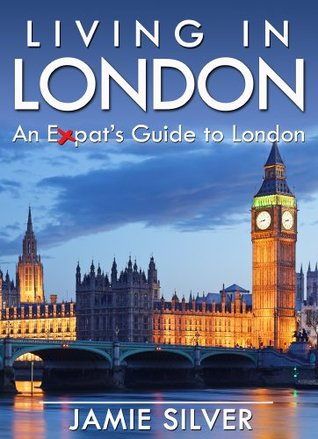 Living in London - An Expat's Guide to Living in London