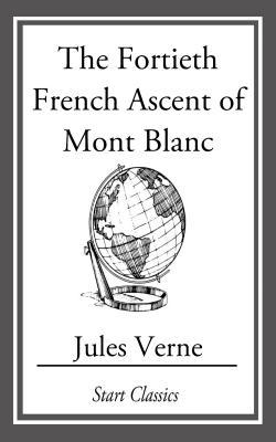 The Fortieth French Ascent Of Mont Bl