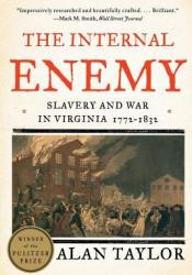 The Internal Enemy: Slavery and War in Virginia, 1772-1832 Pdf Book