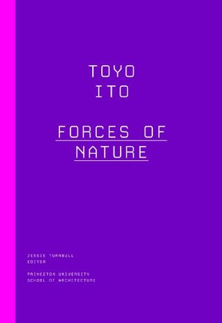 Toyo Ito: Forces of Nature
