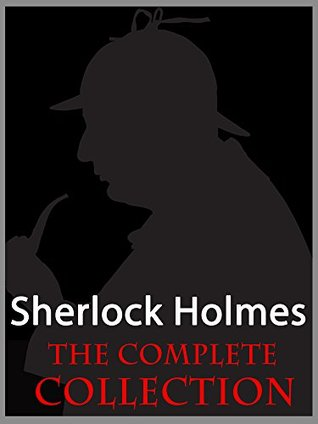 Sherlock Holmes The Complete Collection Kindle Edition - 60 Sherlock Holmes Adventures (56 Short Stories & 4 Novels) PLUS Sherlock Holmes QUIZ