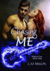 Chasing Me (Shaft on Tour, #3) Pdf Book