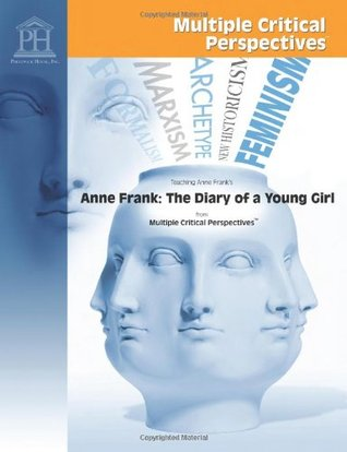 Anne Frank: The Diary of a Young Girl - Multiple Critical Perspectives