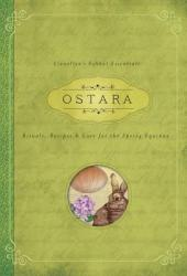 Ostara: Rituals, Recipes & Lore for the Spring Equinox Pdf Book