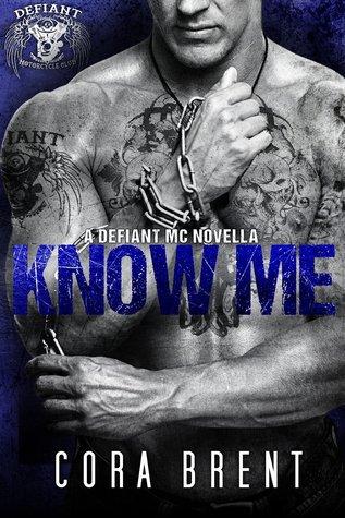 Know Me (Defiant Motorcycle Club, #1)