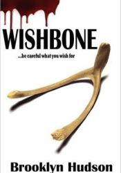 WISHBONE...Be Careful What You Wish For Pdf Book
