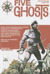 Five Ghosts, Volume Two: Lost Coastlines (Five Ghosts, #2) Book Pdf