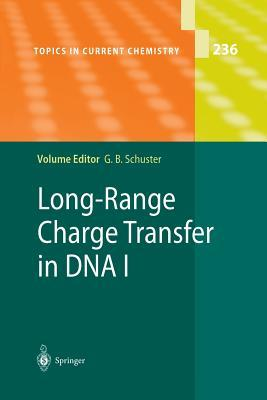 Topics in Current Chemistry, Volume 236: Long-Range Charge Transfer in DNA I