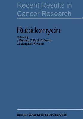 Rubidomycin: A New Agent Against Cancer