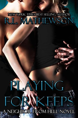 Playing for Keeps (Neighbor from Hell, #1) Book Pdf ePub