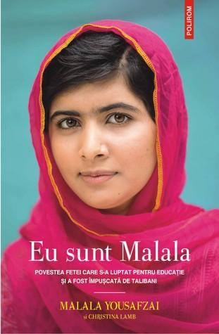 Eu sunt Malala - Povestea fetei care a luptat pentru educație și a fost împușcată de talibani