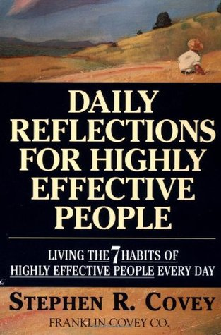 Daily Reflections For Highly Effective People: Living the 7 Habits of Highly Successful People Every Day