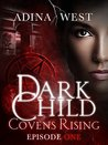 Dark Child (Covens Rising): Episode 1