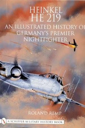 Heinkel He 219 an Illustrated History of Germanys Premier Nightfighter pdf books