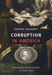 Corruption in America: From Benjamin Franklin's Snuff Box to Citizens United Pdf Book