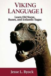 Viking Language 1 Learn Old Norse, Runes, and Icelandic Sagas Book Pdf