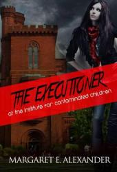 The Executioner at the Institute for Contaminated Children